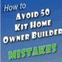 50 Kit Home Owner Builder Mistakes and How to Avoid Them